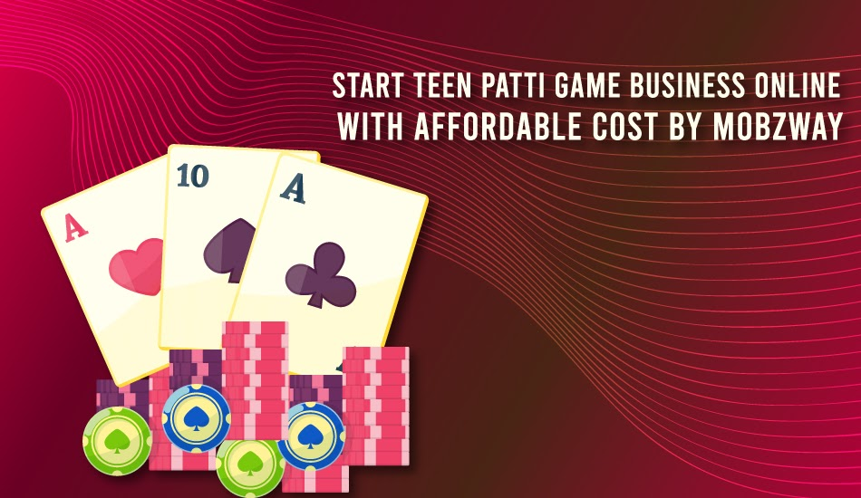 Start Teen Patti Game Business Online with Affordable Cost by Mobzway